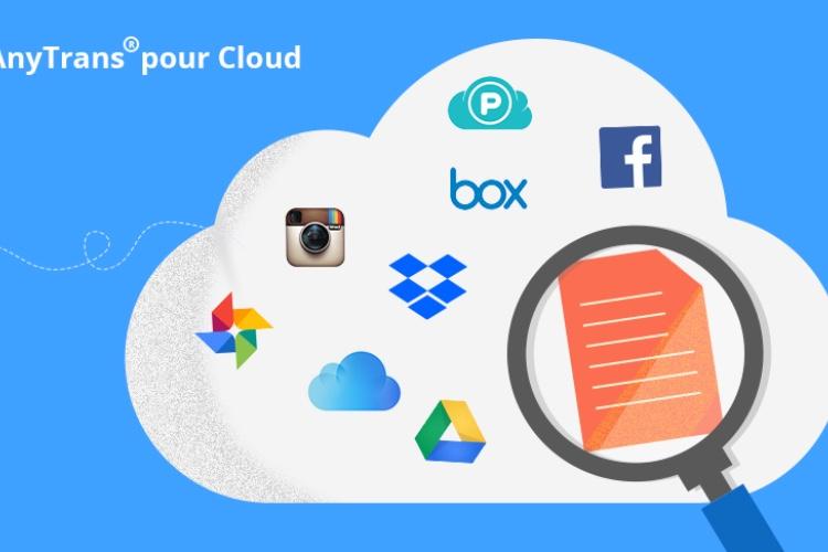 AnyTrans pour Cloud : une application pour contrôler tous vos nuages