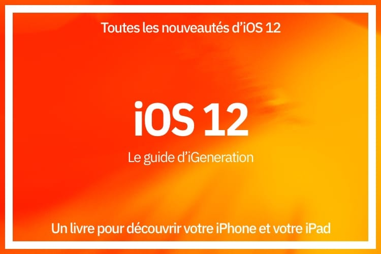 Découvrez toutes les nouveautés d'iOS 12